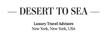 DESERT TO SEA Luxury Travel Advisors
